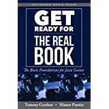 Get Ready for the Real Book: The Basic Foundations for Jazz Guitar (Music Theory and Materials)