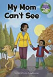 img - for My Mom Can't See (Start Reading) book / textbook / text book