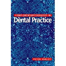 Complementary Therapies in Dental Practice by Peter Varley BDS FDS DDHom (1998-01-19)
