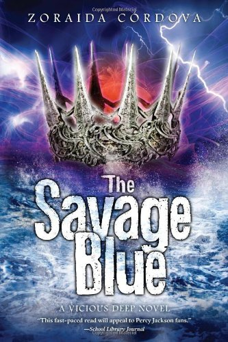 The Savage Blue (The Vicious Deep) by Zoraida Cordova - Mall Cordova