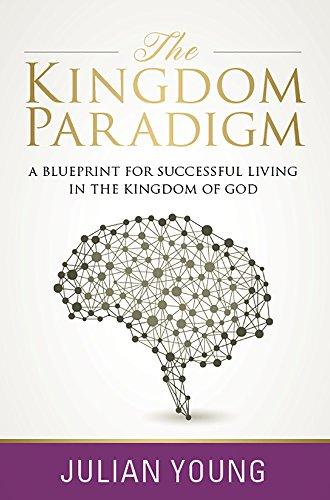 The kingdom paradigm a blueprint for successful living in the the kingdom paradigm a blueprint for successful living in the kingdom of god by fandeluxe Choice Image