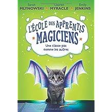 L'école des apprentis magiciens : N° 1 - Une classe pas comme les autres