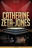Catherine Zeta-Jones Unauthorized & Uncensored (All Ages Deluxe Edition with Videos)
