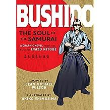 Bushido (Graphic Novel): The Soul of the Samurai