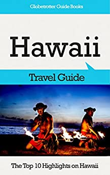 Hawaii Travel Guide: The Top 10 Highlights on Hawaii (Globetrotter Guide Books) by [Cook, Marc]