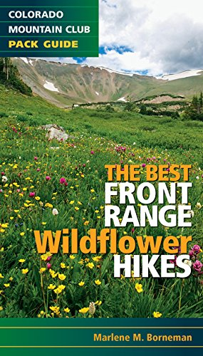 Download The Best Front Range Wildflower Hikes (Colorado Mountain Club Pack Guide) ebook