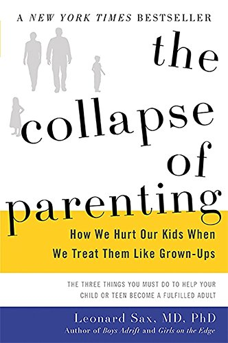 The Collapse of Parenting: How We Hurt Our Kids When We Treat Them Like Grown-Ups (The Remains Of The Day Chapter Summary)
