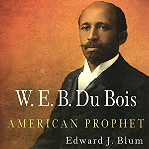 W. E. B. Du Bois, American Prophet Audiobook