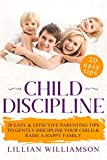 Child Discipline: 20 Easy & Effective Parenting Tips To Gently Discipline Your Child & Raise A Happy Family