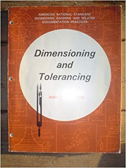 Dimensioning And Tolerancing Ansi Y14 5 1973 Asme Amazon Com