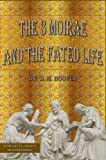 The 3 Moirae and the Fated Life