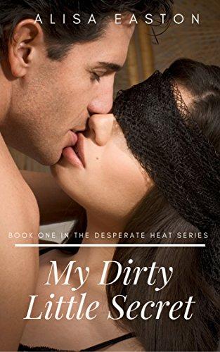 My Dirty Little Secret (Desperate Heat Book 1)