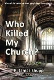 Who Killed My Church?: Revelation Series, Book 1 (Volume 1)