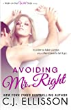 img - for Avoiding Mr. Right (Walk on the Wild Side: Best Friends Book 1) book / textbook / text book