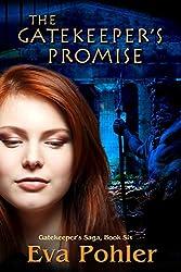 The Gatekeeper's Promise: Gatekeeper's Saga, Book Six (The Gatekeeper's Saga 6) (English Edition)