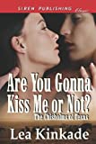 Are You Gonna Kiss Me or Not?, Lea Kinkade, 161926563X