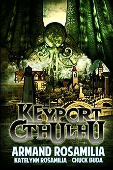 Keyport Cthulhu by [Rosamilia, Armand, Rosamilia, Katelynn, Buda, Chuck ]