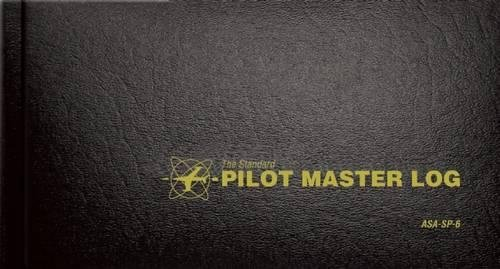 The Standard Pilot Master Log: ASA-SP-6 (Standard Pilot (Pilot Log Book)