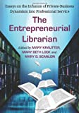 The Entrepreneurial Librarian, Mary Krautter, Mary Beth Lock, Mary G. Scanlon, 0786464682