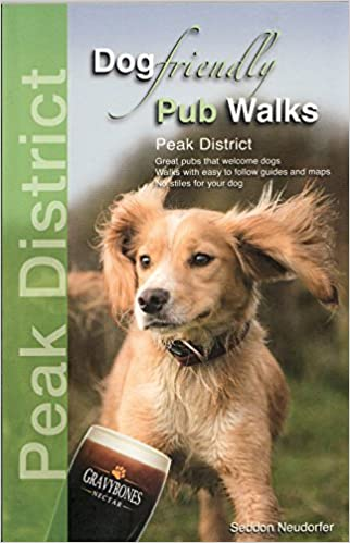 Dog Friendly Pub Walks - Peak District: Great pubs that welcome dogs