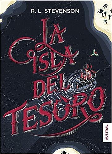 La Isla del Tesoro (Austral Intrépida): Amazon.es: Robert Louis Stevenson, José Torroba: Libros