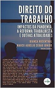 DIREITO DO TRABALHO: IMPACTOS DA PANDEMIA, A REFORMA TRABALHISTA E OUTRAS ATUALIDADES