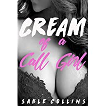 Cream of a Call Girl: Billionaire Needs Cream
