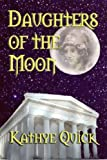 Daughters of the Moon, Kathryn Quick, 1590888456
