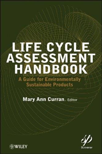Life Cycle Assessment Handbook  A Guide For Environmentally Sustainable Products
