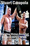 Wrestling History Revisited: Rebuilding WWE After The WCW/ECW InVasion