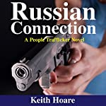 Russian Connection: Trafficker, Book 7 | Keith Hoare