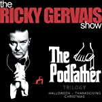 The Podfather Trilogy - Season Four of The Ricky Gervais Show | Ricky Gervais,Stephen Merchant,Karl Pilkington