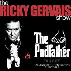 The Podfather Trilogy - Season Four of The Ricky Gervais Show