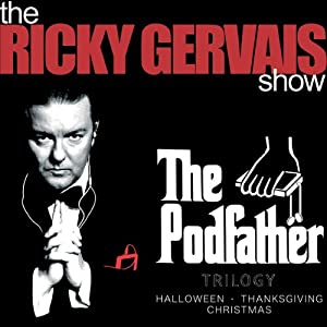 The Podfather Trilogy - Season Four of The Ricky Gervais Show Performance