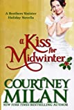 A Kiss for Midwinter, Courtney Milan, 1481912755