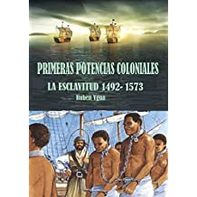 PRIMERAS POTENCIAS COLONIALES: LA ESCLAVITUD (Spanish Edition)