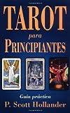 Tarot para Principiantes, P. Scott Hollander, 1567183999
