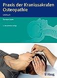 Praxis der Kraniosakralen Osteopathie: Lehrbuch