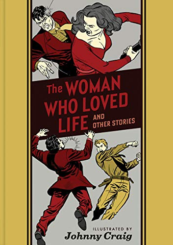 Pdf Graphic Novels The Woman Who Loved Life And Other Stories (The EC Comics Library)