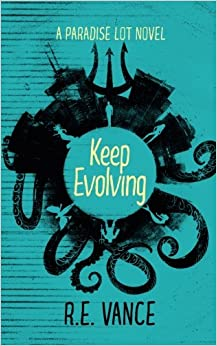 Keep Evolving: A Paradise Lot Novel