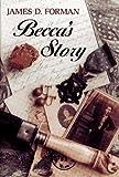 Becca's Story, James D. Forman, 0684193329