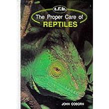 The Proper Care of Reptiles
