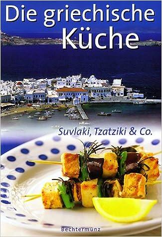 Griechische Küche | Die Griechische Kuche Amazon De Bucher