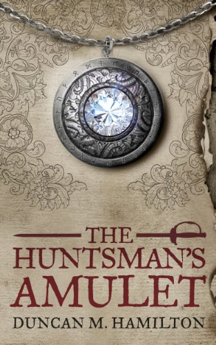 The Huntsman's Amulet (Society of the Sword Book 2) - Hamilton Sword
