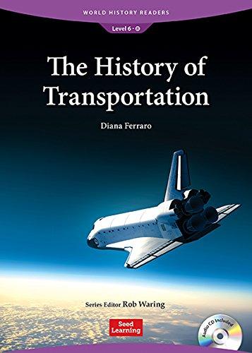 History of Transportation (Book & Audio CD): World History Readers 6-8