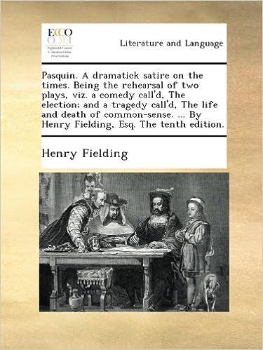❤️ Google scarica libri Pasquin  A dramatick satire on the