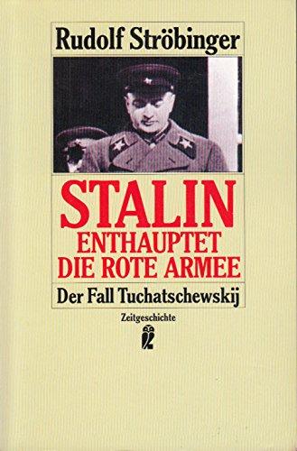 Stalin enthauptet die Rote Armee