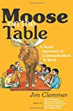 Moose on the Table, Jim Clemmer, 0978222172
