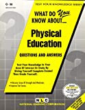What Do You Know about Physical Education?, Rudman, Jack, 0837370981