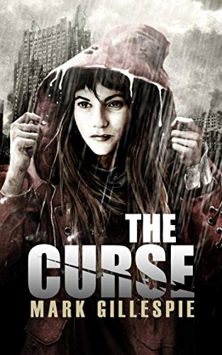 The Curse: A Post-Apocalyptic Thriller (After the End Trilogy Book 1) by [Gillespie, Mark]